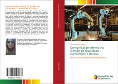 Bookcover of Comunicação Interna na Gestão da Qualidade - Caminhões e Ônibus