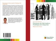 Processos de fabricação e Protótipos de máquinas的封面