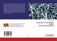 Bookcover of Terrorism in the Global South The Civil Dimension