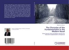 Bookcover of The Character of the Fundamentalist in the Modern Novel