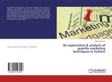 Buchcover von An exploration & analysis of guerilla marketing techniques in fashion