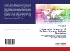 Copertina di Estimation of Parameters of the Two-Parameter Rayleigh Distribution