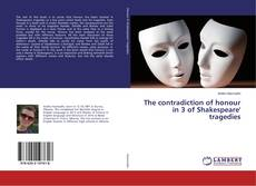 Buchcover von The contradiction of honour in 3 of Shakespeare' tragedies