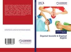 Bookcover of Örgütsel Sessizlik & Örgütsel Bağlılık