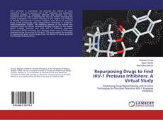 Bookcover of Repurposing Drugs to Find HIV-1 Protease Inhibitors: A Virtual Study