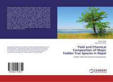 Copertina di Yield and Chemical Composition of Major Fodder Tree Species in Nepal