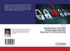 Bookcover of Random Scan and Mlsb Based Steganography Approach for Data Security