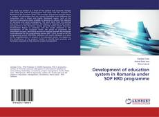Bookcover of Development of education system in Romania under SOP HRD programme