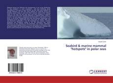 """Bookcover of Seabird & marine mammal """"hotspots"""" in polar seas"""