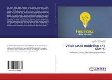 Copertina di Value based modelling and control