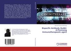 Bookcover of Bispecific Antibody (bsAb): A Promising Immunotherapeutic agent