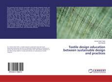 Borítókép a  Textile design education between sustainable design and practices - hoz