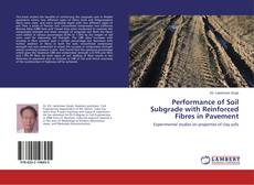 Bookcover of Performance of Soil Subgrade with Reinforced Fibres in Pavement