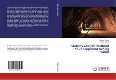Bookcover of Stability analysis methods of underground mining works