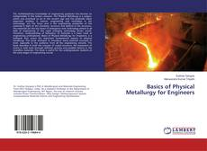 Bookcover of Basics of Physical Metallurgy for Engineers