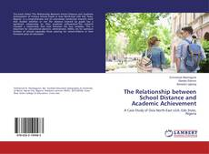 Bookcover of The Relationship between School Distance and Academic Achievement