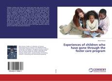 Bookcover of Experiences of children who have gone through the foster care program