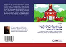 Bookcover of Standardize Testing and its Impact on Southeastern Ohio Rural Schools