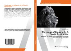 Bookcover of The Image of Bulgaria As A Tourist Destination