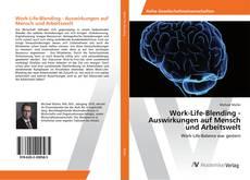 Couverture de Work-Life-Blending - Auswirkungen auf Mensch und Arbeitswelt