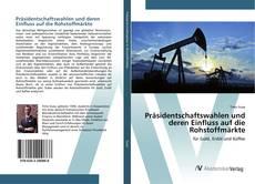 Buchcover von Präsidentschaftswahlen und deren Einfluss auf die Rohstoffmärkte