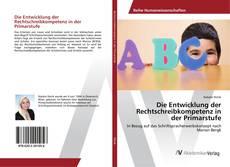 Обложка Die Entwicklung der Rechtschreibkompetenz in der Primarstufe
