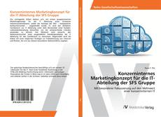 Bookcover of Konzerninternes Marketingkonzept für die IT-Abteilung der SFS Gruppe