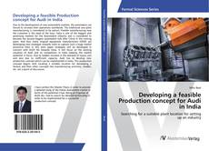 Buchcover von Developing a feasible Production concept for Audi in India