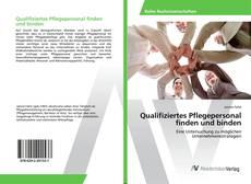 Buchcover von Qualifiziertes Pflegepersonal finden und binden