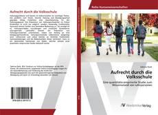 Bookcover of Aufrecht durch die Volksschule