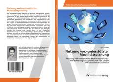 Buchcover von Nutzung web-unterstützter Mobilitätsplanung