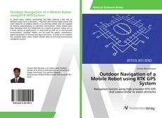 Bookcover of Outdoor Navigation of a Mobile Robot using RTK GPS System