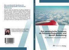 Bookcover of Das aerotoxische Syndrom im Personenflugverkehr und dessen Bedeutung