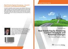 Bookcover of Real Estate Equity Financing – Current Structure and Potential Changes