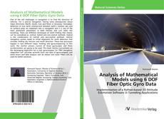 Bookcover of Analysis of Mathematical Models using 6 DOF Fiber Optic Gyro Data