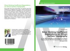 Capa do livro de Silver Sticking Coefficient Dependence on Silicon Surface Topography