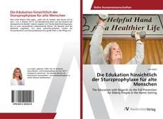 Buchcover von Die Edukation hinsichtlich der Sturzprophylaxe für alte Menschen