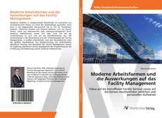 Bookcover of Moderne Arbeitsformen und die Auswirkungen auf das Facility Management