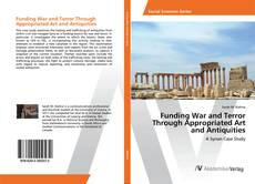 Funding War and Terror Through Appropriated Art and Antiquities kitap kapağı