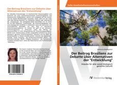 """Couverture de Der Beitrag Brasiliens zur Debatte über Alternativen der """"Entwicklung"""""""