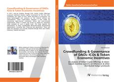 Bookcover of Crowdfunding & Governance of DAOs: ICOs & Token Economic Incentives