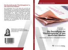 """Buchcover von Die Darstellung der """"Flüchtlingskrise"""" in den deutschen Medien"""