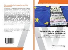 Portada del libro de Die europäische Integration und die Finanzkrise