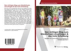 Bookcover of Den richtigen Weg zum Glücklichsein einschlagen & das trotz Scheidung