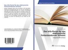 Bookcover of Das Info-Portal für das elektronische Patientendossier Schweiz