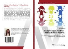 Bookcover of Kinder haben Rechte! - Haben Kinder Rechte?