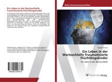 Buchcover von Ein Leben in der Warteschleife Traumatisierte Flüchtlingskinder