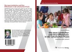 Buchcover von Die neue Lernkultur und ihre Effizienzen in der schulischen Praxis