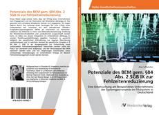 Potenziale des BEM gem. §84 Abs. 2 SGB IX zur Fehlzeitenreduzierung kitap kapağı