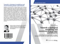 Couverture de Towards a biological modelling tool recommending proper subnetworks